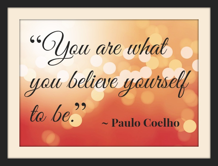 You Are What You Belive Yourself to Be-031614