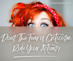 Does The Fear of Criticism Rule Your Actions?